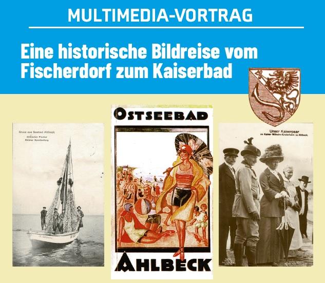"""Multimedia-Vortrag """"Eine historische Bildreise vom Fischerdorf zum Kaiserbad"""":"""
